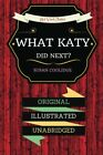 NEW What Katy Did Next?: By Susan Coolidge - Illustrated by Susan Coolidge