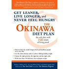 The Okinawa Diet Plan: Get Leaner, Live Longer, and Never Feel Hungry - Bradley