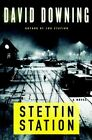 David Downing ~ Stettin Station 9781569479193