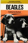 CATHERINE SUTTON Beagles [The World of Dogs]  1972 1st Ed. HC Book