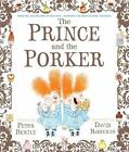 The Prince and the Porker Bently, Peter Good