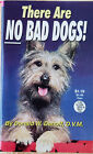 There Are No Bad Dogs, By Donald W. Denoff, D.V.M. 2002 Minimags