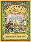 Nourishing Broth: An Old-Fashioned Remedy for the Modern World by Sally...