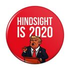 Donald Trump Hindsight is 2020 Pinback Button Pin Badge