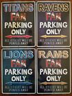 "NFL Football Team 9"" x 12"" Fan Parking Only Metal Street Sign ""Made In The USA"" $13.25 USD on eBay"