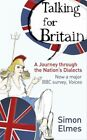 Talking for Britain: A Journey Through the Nation's Dialects - Simon Elmes