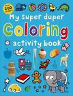 My Super Duper Coloring Activity Book: with Over 200 Stickers [Color and Activit