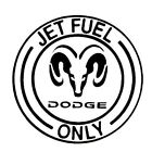 JET FUEL ONLY DODGE RAM Vinyl Decal Sticker BUY 2 GET 1 FREE Automatically $1.99 USD on eBay