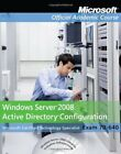 Exam 70-640 Windows Server 2008 Active Directory Configuration (Microsoft Offic