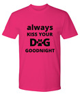 Always Kiss Your Dog Goodnight - Premium Tee