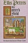 THE POTTER'S FIELD The Seventeenth Chronicle of Brother Cadfael. By ELLIS PETER