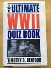 The Ultimate WWII Quiz Book by Timothy B Benford; VG+ Illustrated 1998 HC/DJ