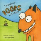Smacksie Poops in the Park! by Jimi Scherer 9781949635010 | Brand New