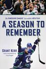Season to Remember: The Vancouver Canucks' Incredible 40th Year by Kerr New.. $5.77 USD on eBay