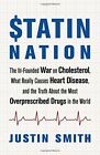 Statin Nation: The Ill-Founded War on Cholester, Smith..