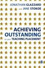 Achieving Outstanding on your Teaching Placemen, Glazzard, Stokoe..