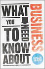What You Need to Know About Business by George Buckley, Roger Trapp, Sumeet...