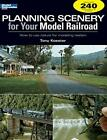 Planning Scenery for Your Model Railroad: How t, Koester, Tony,,