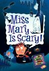 Miss Mary is Scary! [My Weird School Daze, No. 10]