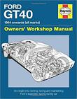 Ford GT40 Manual: An Insight into Owning, Racing and Maintaining Ford's Legen... picture