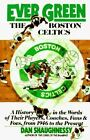 Ever Green - The Boston Celtics : A History in the Words of Their Players,... on eBay