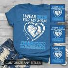 I Wear Blue For My Mom Diabetes Awareness Funny Gift Uninsex T-Shirt