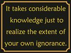 4054 IT TAKES CONSIDERABLE KNOWLEDGE METAL WALL SIGN BRAND NEW
