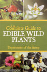 The Complete Guide To Edible Wild Plants Dept Of The Army Food Foraging Book New