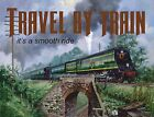 4258 TRAVEL BY TRAIN IT'S A SMOOTH RIDE METAL WALL SIGN BRAND NEW