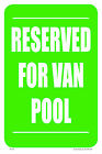 "RESERVED FOR VAN POOL 12""x18"" METAL/PVC SIGN"