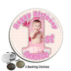 Large 75mm Personalised Cute Girls 1st First Happy Birthday PHOTO Badge ~ N45