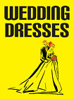 """WEDDING DRESSES 18""""x24"""" BUSINESS STORE RETAIL SIGNS"""