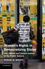 Women's Rights in Democratizing States : Just Debate and Gender Justice in...
