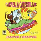Carnella Caterpillar : Jeepers Creepers by Cathy Cress Eller (2008, Paperback)