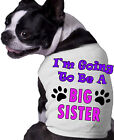 I'm Going To Be A Big Sister Dog Shirt Doggy Announcement Clothing