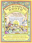 Nourishing Broth: An Old-Fashioned Remedy for the Moder - Paperback NEW Morell,