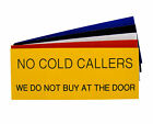 Engraved Plaque No Cold Callers We Do Not Buy At The Door Sign 125mm x 50mm