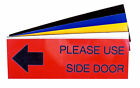 Engraved Plaque PLEASE USE SIDE DOOR WITH ARROW,  OFFICE SHOP Sign 150mm x 50mm