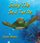 """Children's Book """"Sally the Sea Turtle"""" by Gayle Hooks Signed by the Author"""