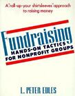 Fundraising: Hands-On Tactics for Nonprofit Groups Edles, L. Peter Paperback