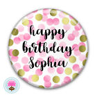 Personalised Girl's Pink and Gold Foil DOTTY Spot (58 mm) Birthday PIN BADGE