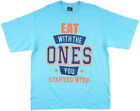 Eat with the Ones You Starved With T-Shirt Bright Blue Mens