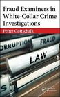 Fraud Examiners in White-Collar Crime Investigations by Petter Gottschalk...