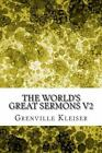 The World's Great Sermons V2 : (Grenville Kleiser Classics Collection) by...