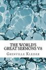 The World?s Great Sermons V8 : (Grenville Kleiser Classics Collection) by...