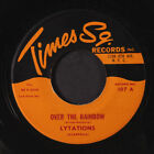 LYTATIONS: Over The Rainbow / Look Into The Sky 45 Vocal Groups