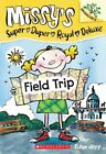 Field Trip: A Branches Book (Missy's Super Duper Royal Deluxe #4) 9780545438544