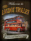 THE LONDON TROLLEY  VINTAGE STYLE   METAL PUB SIGN :3 SIZES TO CHOOSE
