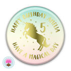 Personalised Girl's Gold Foil UNICORN (58 mm) PIN BADGE 3rd 4th 5th 8th Birthday