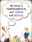 TEMPERMENTAL FAMILY : FUNNY METAL SIGN GREAT GIFT: 3 SIZES TO CHOOSE FROM